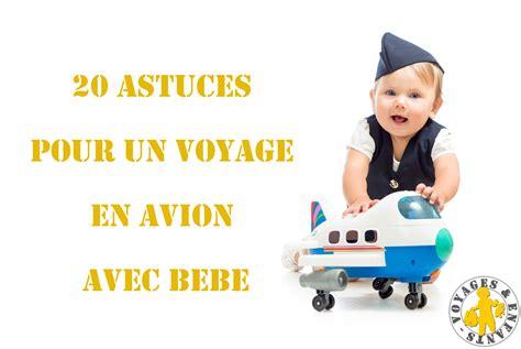 choisir siege air bébé en avion nos 20 astuces pour mieux voyager voyages et enfants