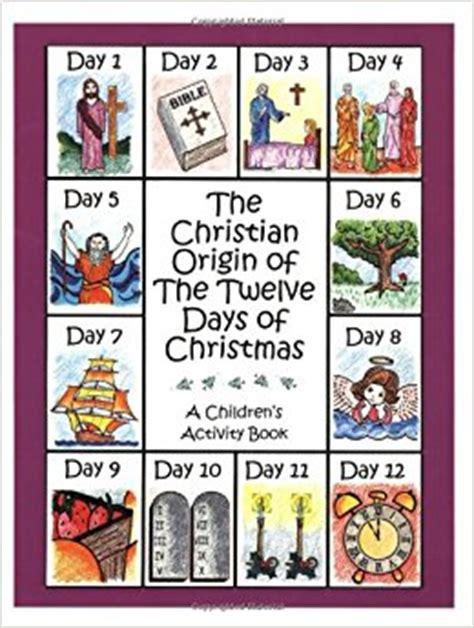 the christian origin of the twelve days of christmas a children s activity book beth dobrozsi