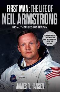 First Man: The Life of Neil Armstrong | Book by James ...
