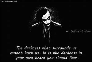 The darkness th... Darkness And Evil Quotes