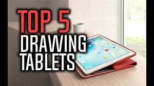 Best Drawing Tablets In 2018 - Which Is The Best Tablet For Drawing