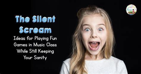 silent scream playing fun games  keeping
