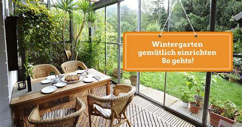 Wintergarten Gemütlich Einrichten wintergarten gem 252 tlich einrichten so gehts