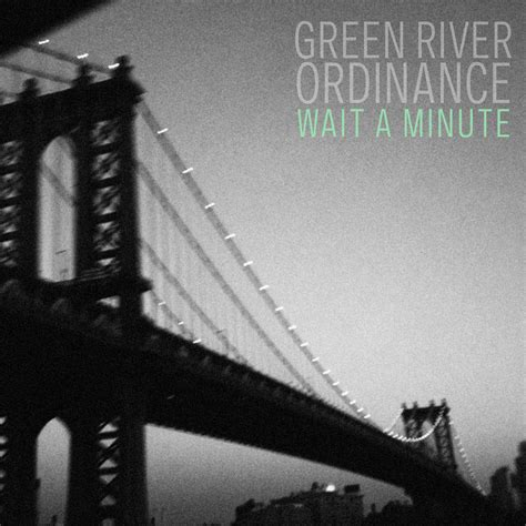 Green River Ordinance Wait A Minute Review