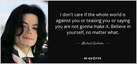 michael jackson quote  dont care    world