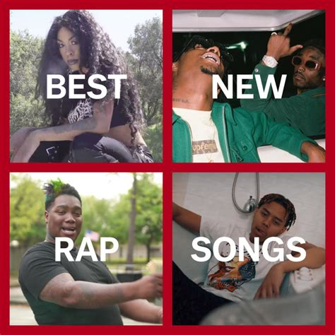 Best Rap Songs The 10 Best New Rap Songs Right Now The Fader