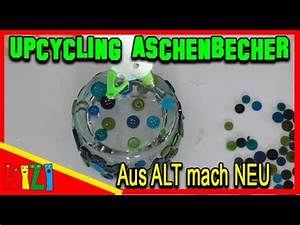 Aus Alt Mach Neu Basteln : upcycling aschenbecher aus alt mach neu diy deko ~ A.2002-acura-tl-radio.info Haus und Dekorationen