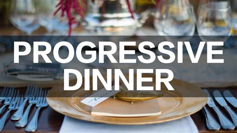 PROGRESSIVE DINNER - Crossing Community Church