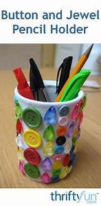 Making A Button And Jewel Pencil Holder