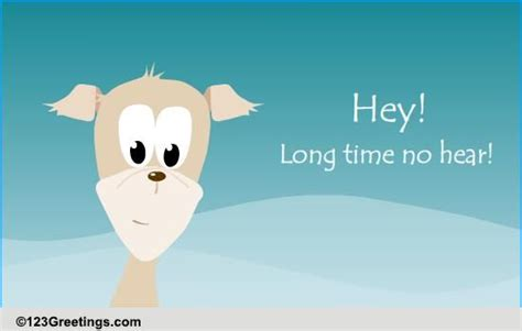 long time  hear  loved  ecards greeting cards