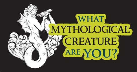 What Mythological Creature Are You?