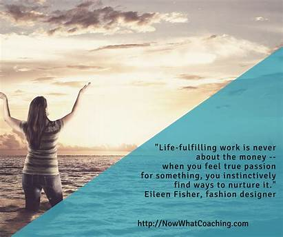 Fulfilling Quotes Meaning Fisher Eileen Quote Passion