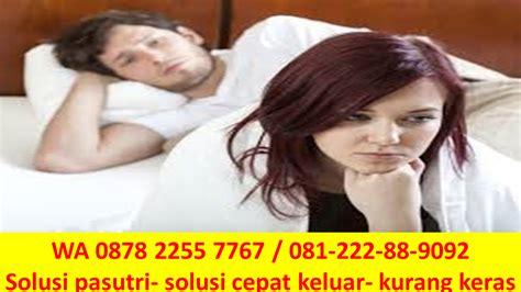 Obat Ejakulasi Dini Yg Di 0878 2255 7767 Obat Agar Suami Tahan Lama Berhubungan
