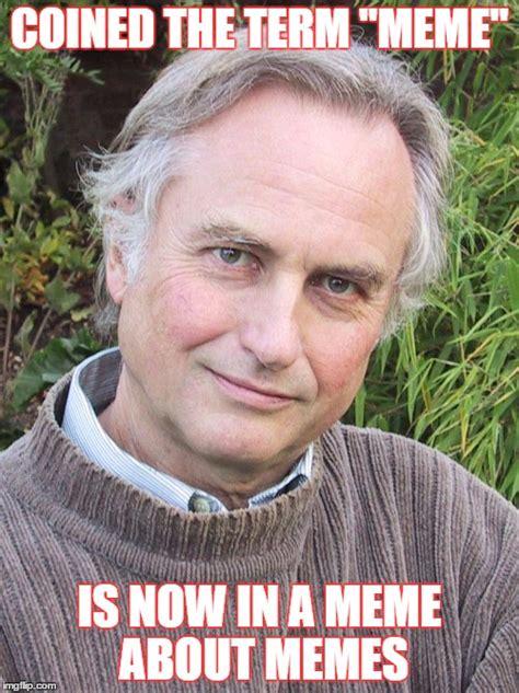 Richard Dawkins Memes - richard dawkins imgflip