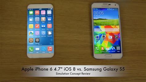 samsung galaxy s5 vs iphone 6 apple iphone 6 4 7 quot ios 8 vs samsung galaxy s5