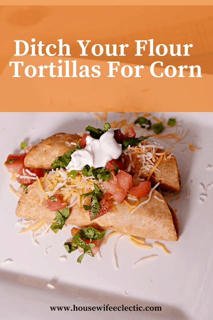 rethink  tortilla    ditch flour