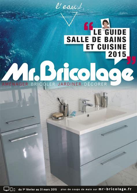 cuisine mr bricolage catalogue catalogue mr bricolage salle de bains et cuisine 2015