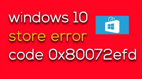 fix windows 10 store not working error code 0x80072efd