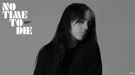 NO TIME TO DIE – Listen To Billie Eilish's Theme Song For ...