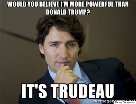 Trudeau Memes - justin trudeau ranks among world s most powerful people