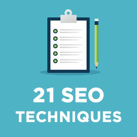 Seo Techniques by 21 Actionable Seo Techniques That Work Great In 2019
