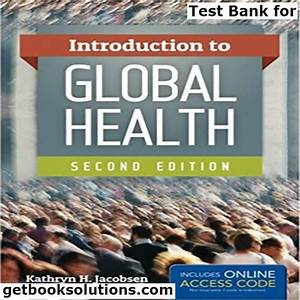 Test Bank For Introduction To Global Health 2nd Edition
