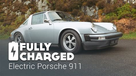 electric porsche 911 electric porsche 911 fully charged youtube
