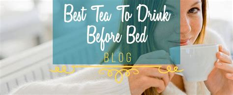 9966 best tea to drink before bed best tea to drink before bed sleep ridiculously well