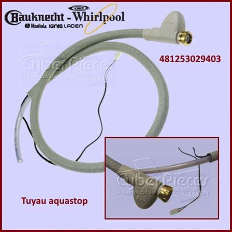 tuyau d arriv 233 e d eau aquastop whirlpool 481253029403 pour lave vaisselle lavage pieces