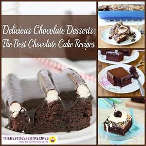 Delicious Chocolate Desserts: 26 Chocolate Cake Recipes ...