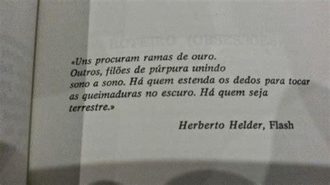 Herberto Helder Poemas Herberto Helder No Facebook Uns Procuram Ramas De Ouro