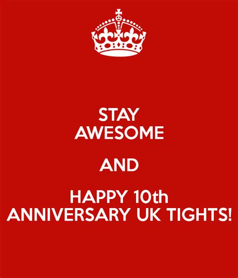 Awesome Happy Anniversary by Stay Awesome And Happy 10th Anniversary Uk Tights Keep