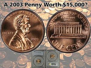 Did You Know... In 2003, a business strike Lincoln Cent ...