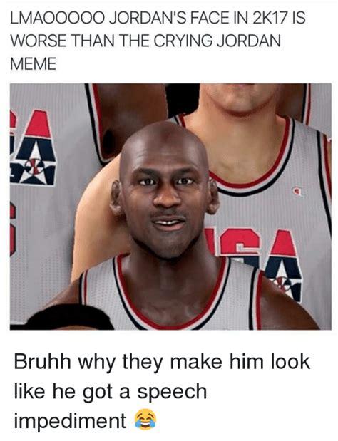 Jordan Meme - lmaooooo jordan s face in 2k17 iss worse than the crying jordan meme bruhh why they make him