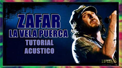 ZAFAR LA VELA PUERCA (Tutorial Guitarra Acústico Cover