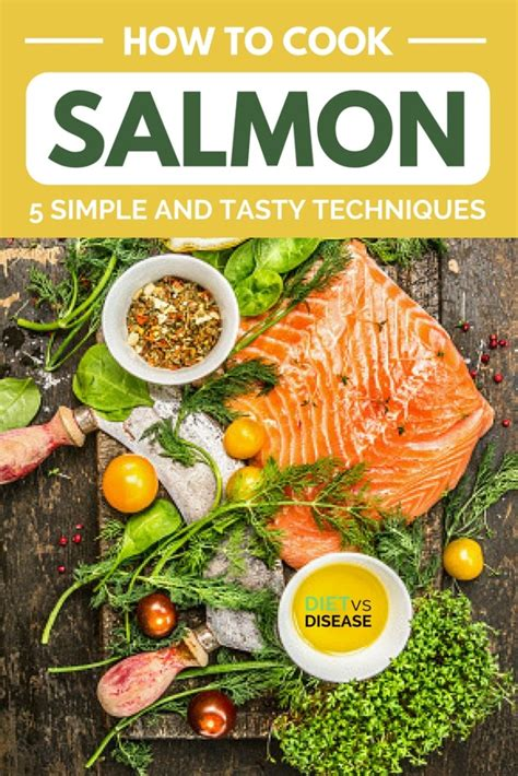 how to cook salmon how to cook salmon 5 simple and tasty techniques