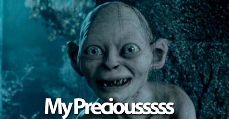 Image result for lord of the rings gollum my precious meme
