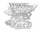 Coloring Pages Quotes Printable Word Fuckin Awesome Swear Today Cuz Bitch Going Revenge sketch template