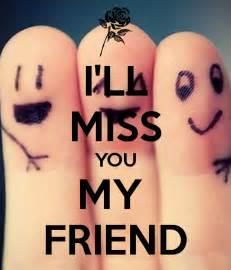 I Miss You My Friend