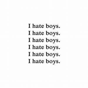 I Hate Boys Quotes. QuotesGram