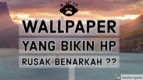 tes wallpaper  bisa bikin hp rusak wallpaper viral