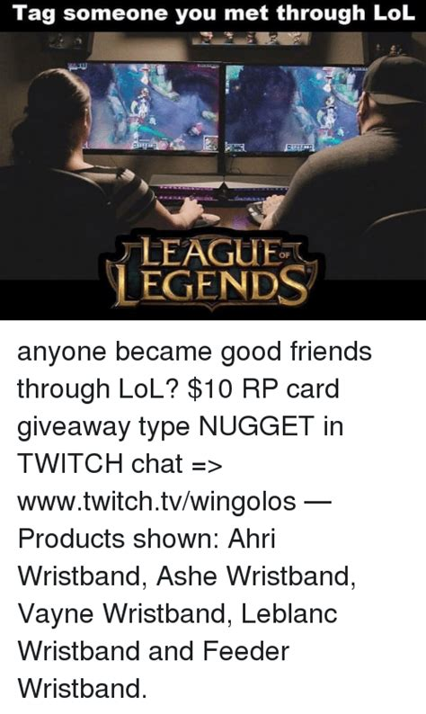 Twitch Chat Memes - tag someone you met through lol league egends of anyone became good friends through lol 10 rp