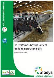 chambre agriculture 50 onze systèmes bovins laitiers de la région grand est