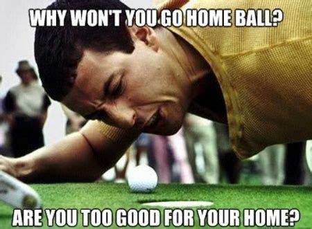Happy Gilmore Meme - happy gilmore music n movies n such pinterest putt putt happy and taps
