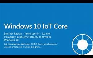 Things To Do In Ms Internet Rzeczy I Windows 10 Iot Core Wprowadzenie Do