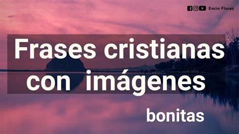 frases cristianas con im 193 genes bonitas reflexiones youtube