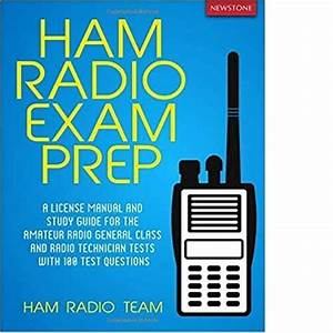 Ham Radio   A License Manual And Study Guide For The