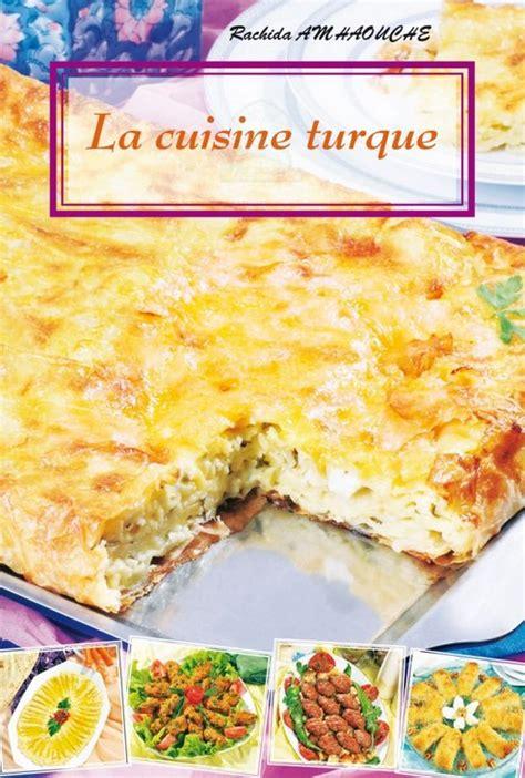 cuisine turc la cuisine turque rachida amhaouche livre sur