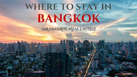 Where To Stay In Bangkok  Our Favourite Areas & Hotels