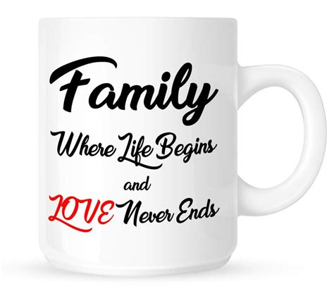 These sayings are from norm from the old hit sitcom cheers!… Family Quote Coffee Mug - Family Where Life Begins & LOVE Never Ends, Inspiration Quote | Family ...